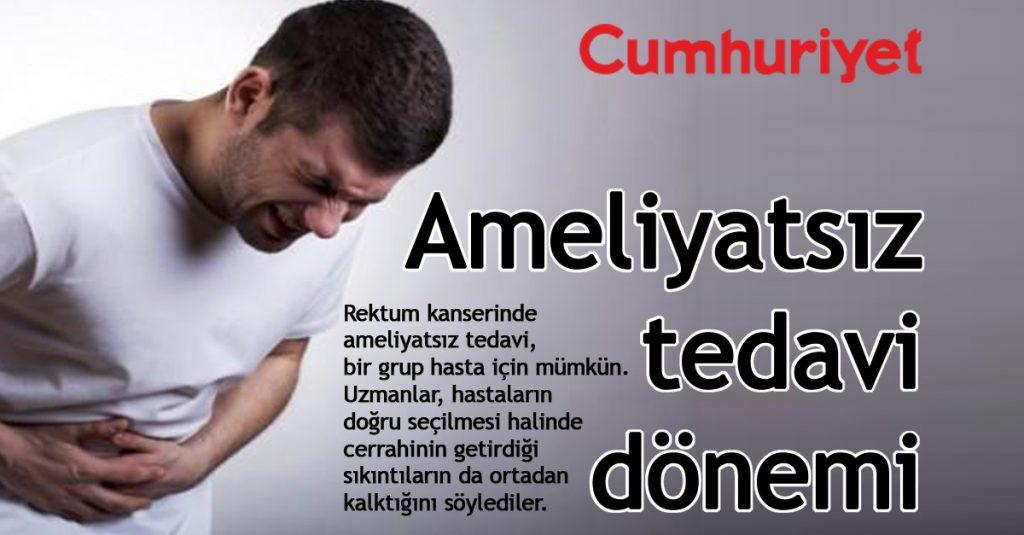Cumhuriyet Gazetesi - Rektum Kanserinde Ameliyatsız Tedavi Dönemi