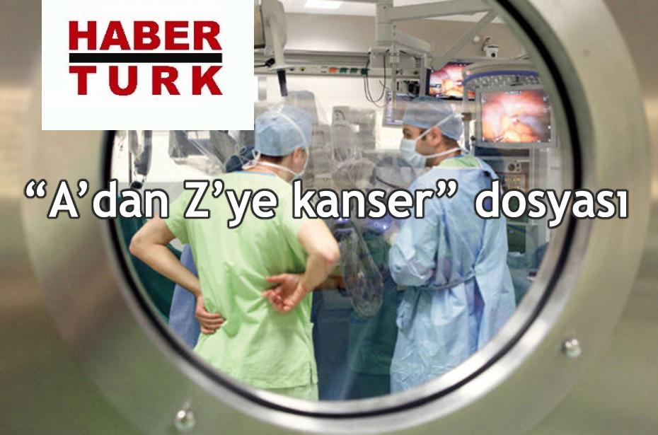 HaberTürk - A'dan Z'ye Kanser.